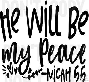 He Will Be My Peace