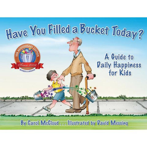 BUCKETFILLING BOOKS HAVE YOU FILLED A BUCKET TODAY?: A GUIDE TO DAILY HAPPINESS FOR KIDS