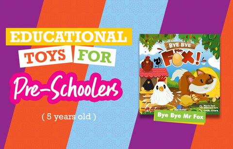 Educational Toys for 5-Year-Olds - Bye Bye Mr Fox