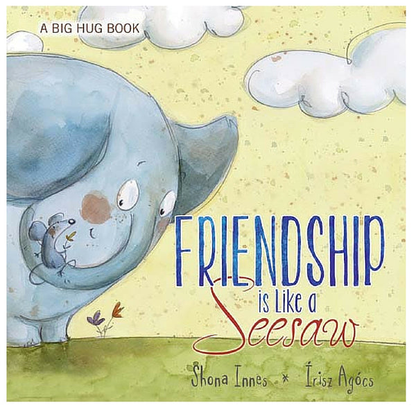Five Mile Press - Big Hug Book: Friendship Is Like A Seesaw | KidzInc Australia | Online Educational Toy Store