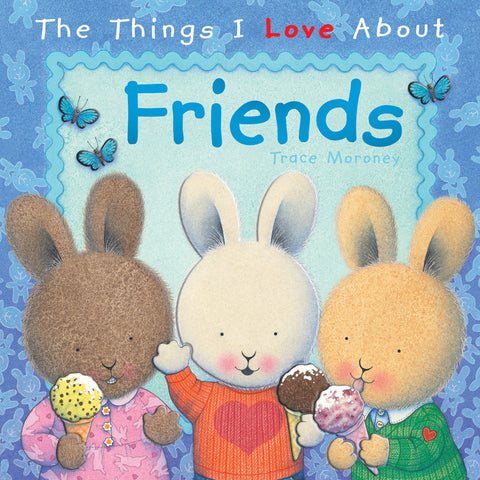 Five Mile Press - The Things I Love About Friends | KidzInc Australia | Online Educational Toy Store