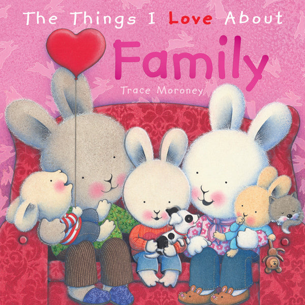 Five Mile Press - The Things I Love About Family | KidzInc Australia | Online Educational Toy Store