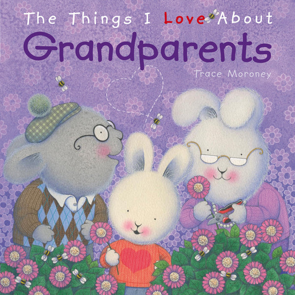 Five Mile Press - The Things I Love About Grandparents | KidzInc Australia | Online Educational Toy Store