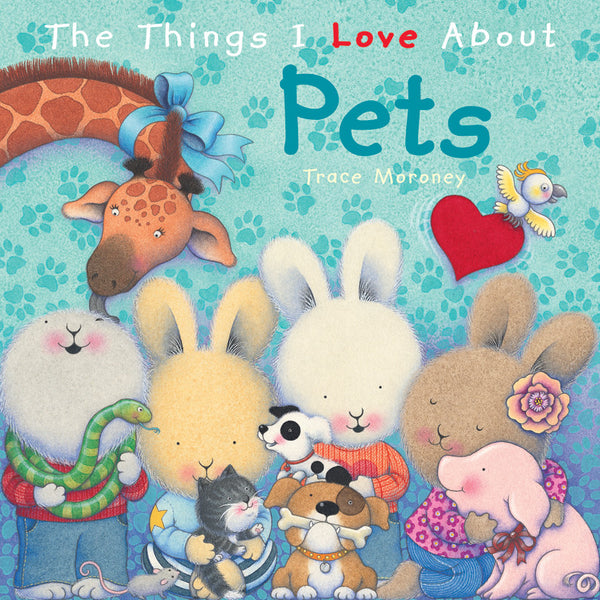 Five Mile Press - The Things I Love About Pets | KidzInc Australia | Online Educational Toy Store