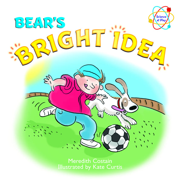Five Mile Press - Science at Play: Bear's Bright Idea | KidzInc Australia | Online Educational Toy Store