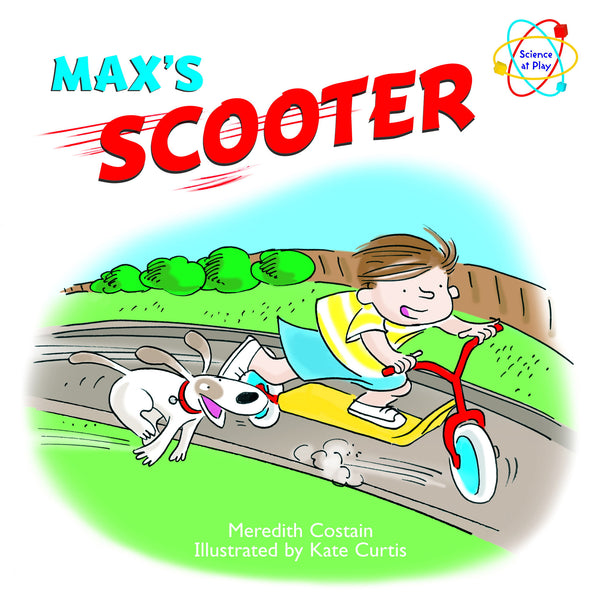 Five Mile Press - Science at Play: Max's Scooter | KidzInc Australia | Online Educational Toy Store