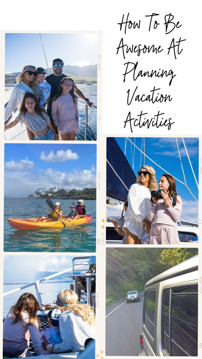 Episode 151. How To Be Awesome At Planning Activities On Vacation