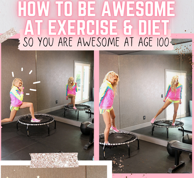 Episode 88: How To Be Awesome At Exercise & Diet So You Are Awesome At Age 100