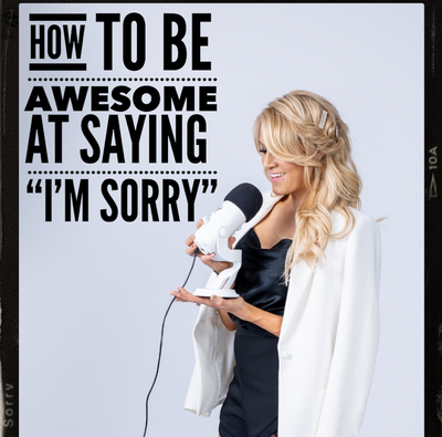 "Episode 101: How To be Awesome At Saying ""I'm Sorry"""