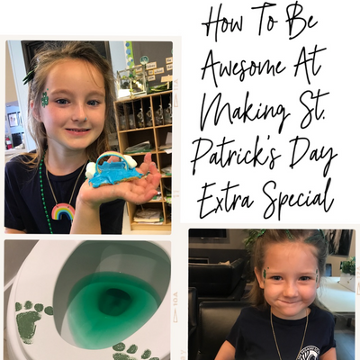 Episode 138: How To Be Awesome At Making St. Patrick's Extra Special