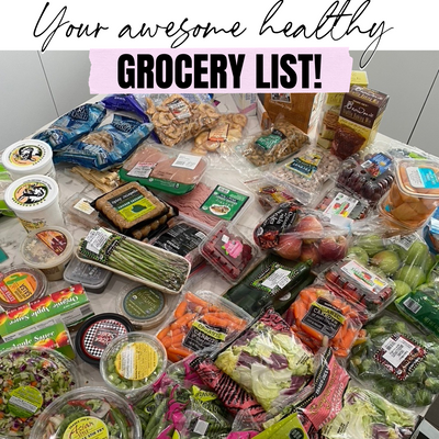 Your Awesome Healthy Grocery List!
