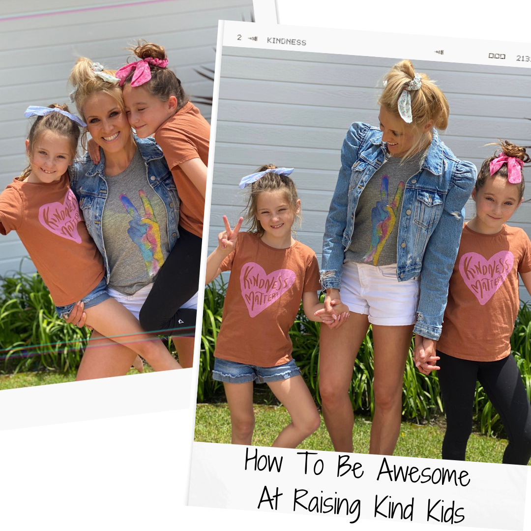 How To Be Awesome At Raising Kind Kids