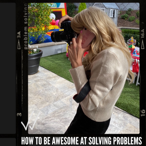 How To Be Awesome At Solving Problems