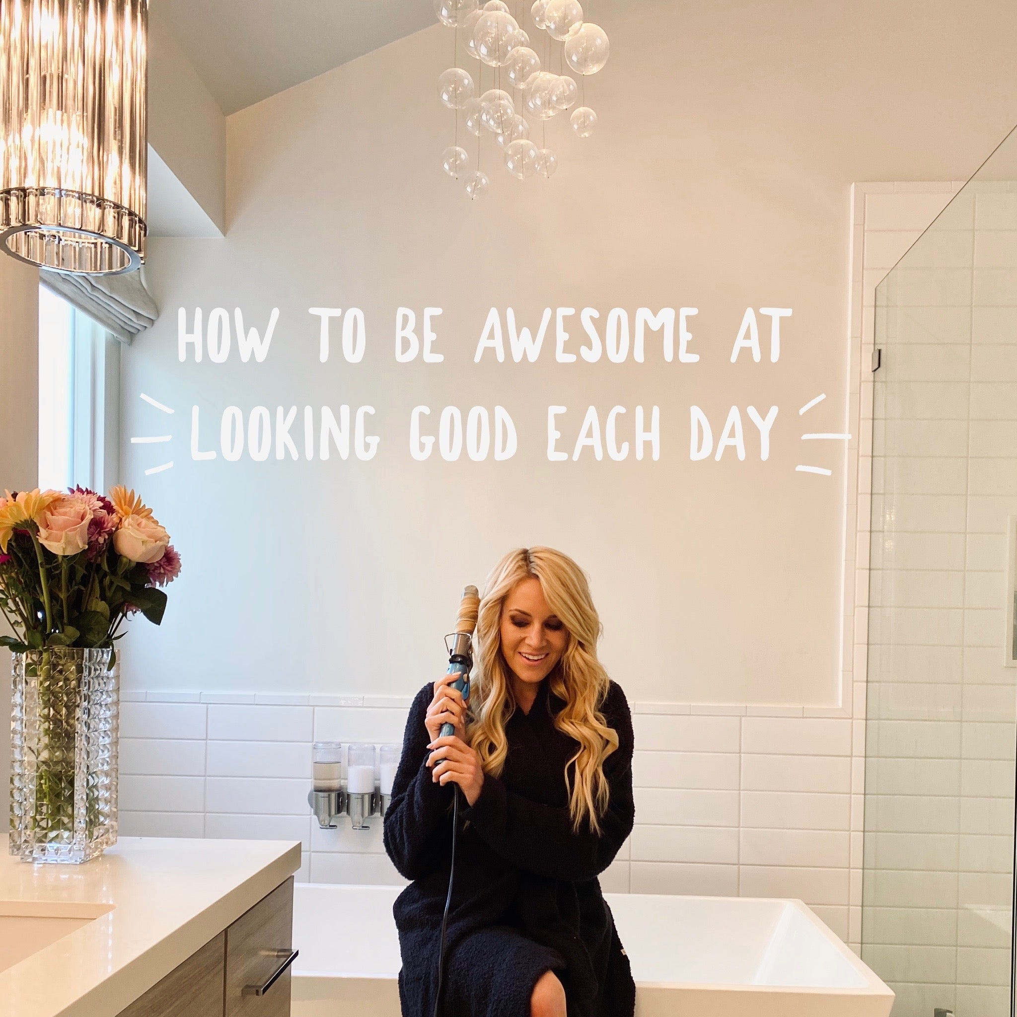BEST OF 2020: How To Be Awesome At Looking Good Each Day