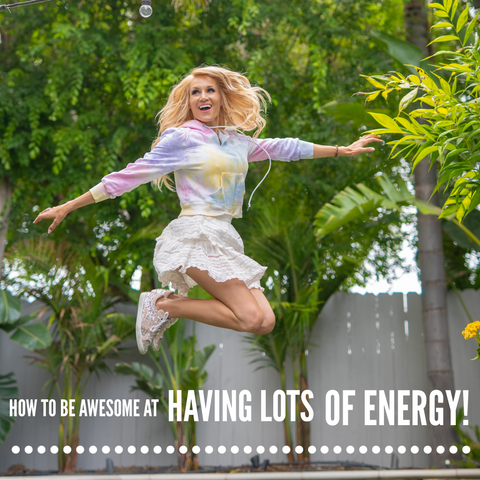 How To Be Awesome At Having Lots Of Energy