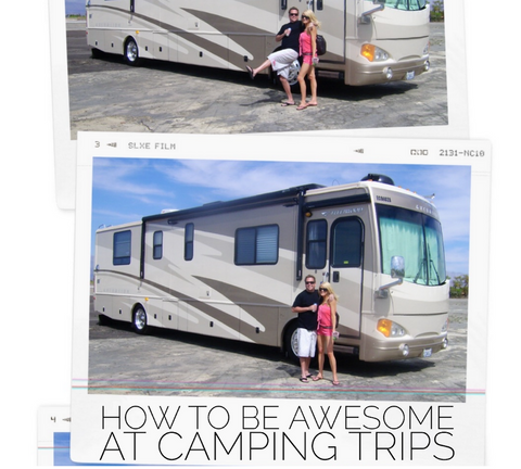 How To Be Awesome At Camping Trips