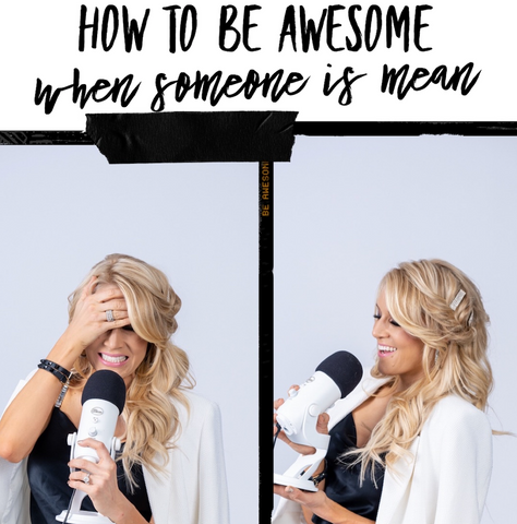 How To Be Awesome When Someone Is Mean