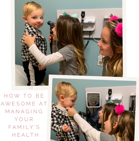 How To Be Awesome At Managing Your Families Health
