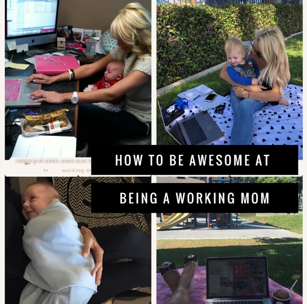 How To Be Awesome At Being A Working Mom
