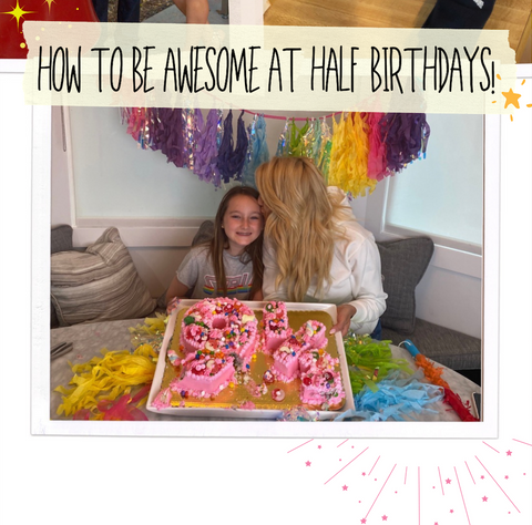 How To Be Awesome At Half Birthdays!