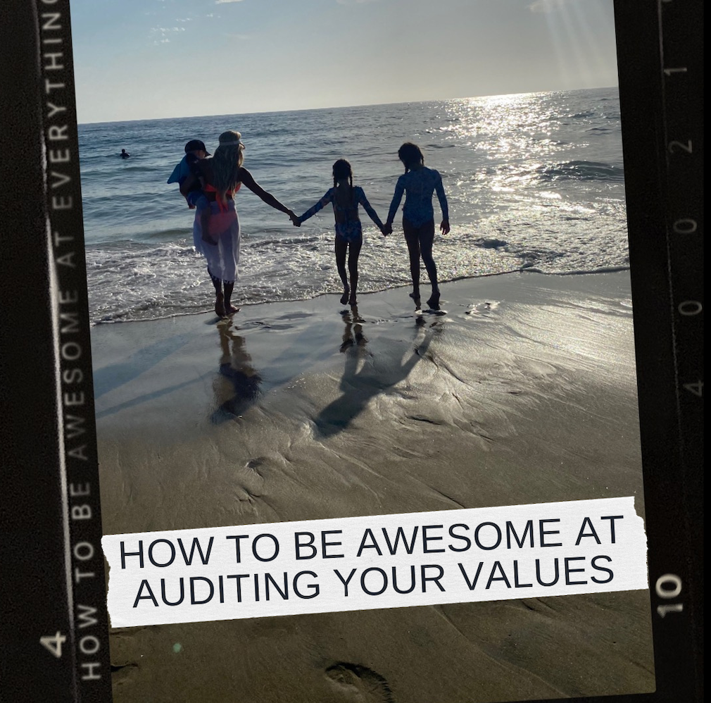 How To Be Awesome At Auditing Your Values