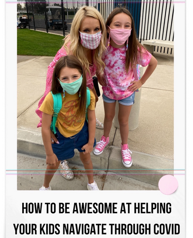 How To Be Awesome At Helping Your Kids Navigate Through COVID