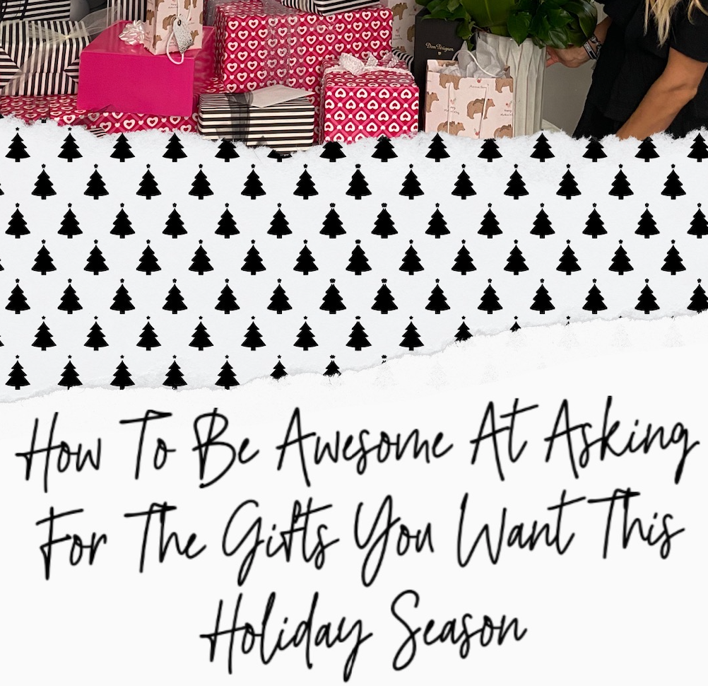 How To Be Awesome At Asking For The Gifts You Want This Holiday Season
