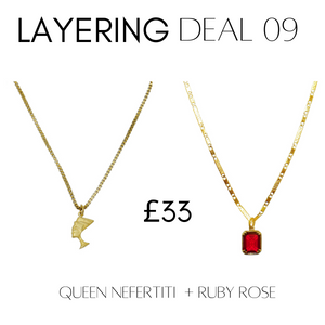 Layering deal #9 Queen Nefertiti + Ruby Rose