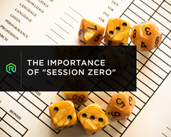 "The Importance of ""Session Zero"""