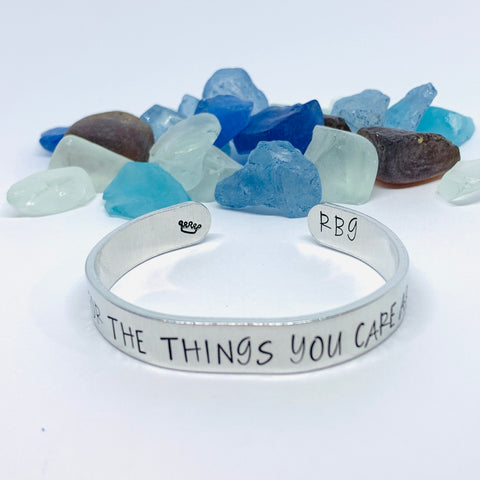 Fight for the things you care about RBG Hand Stamped Metal Cuff Bracelet | Feminist Jewelry | Resistance Jewelry | Ruth Bader Ginsburg Quote