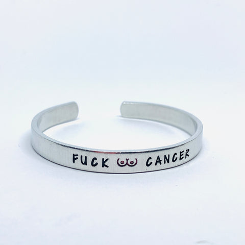 Fuck (.)(.) Cancer - Hand Stamped Cuff Bracelet