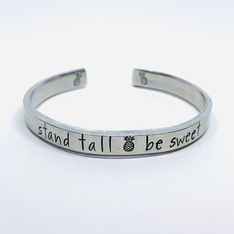 Stand Tall 🍍 Be Sweet - Hand Stamped Cuff Bracelet