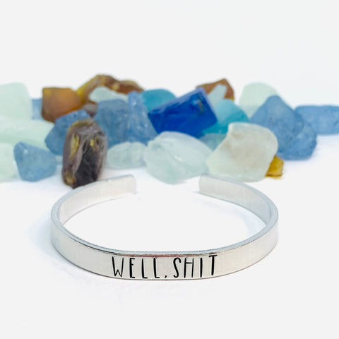 Well, shit - Hand Stamped Cuff Bracelet - Adult Mature
