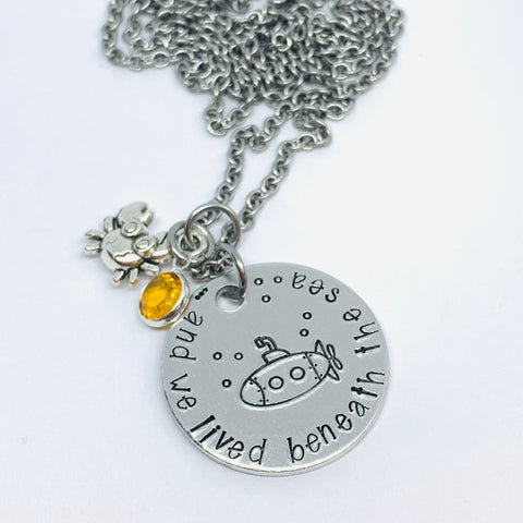 ... and we lived beneath the sea - Hand Stamped Necklace