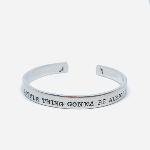 Every little thing gonna be alright - Hand Stamped Cuff Bracelet