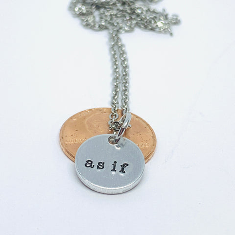 as if* - Hand Stamped Necklace