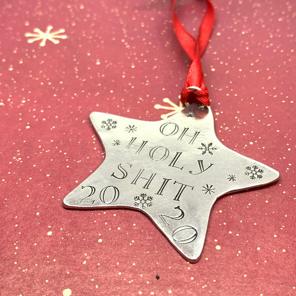 Oh Holy Sh*t 2020 - Hand Stamped Ornament | Pewter Star Ornament | Pandemic 2020 Christmas Ornament | Hand Crafted Pewter Ornament | Holiday Ornament | Christmas Tree Decoration | COVID Ornament