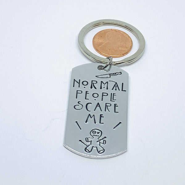 Normal people scare me  - Hand Stamped Key Ring