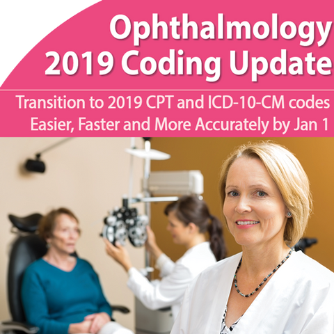 2019 Ophthalmology Coding Update