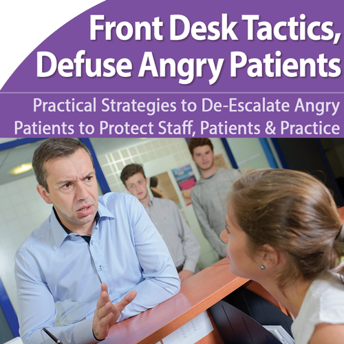 Front Desk: Defuse Angry Patients Before They're a Problem