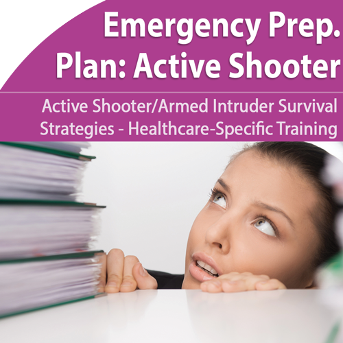 Emergency Preparedness: Active Shooter and Armed Intruder Training for Healthcare Facilities