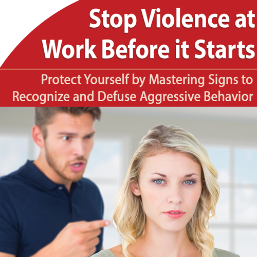 Workplace Violence: Recognize and Defuse Warning Behavior