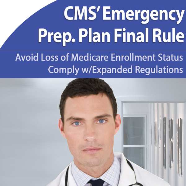 Emergency Preparedness Rule: Comply or Lose Medicare Enrollment Status