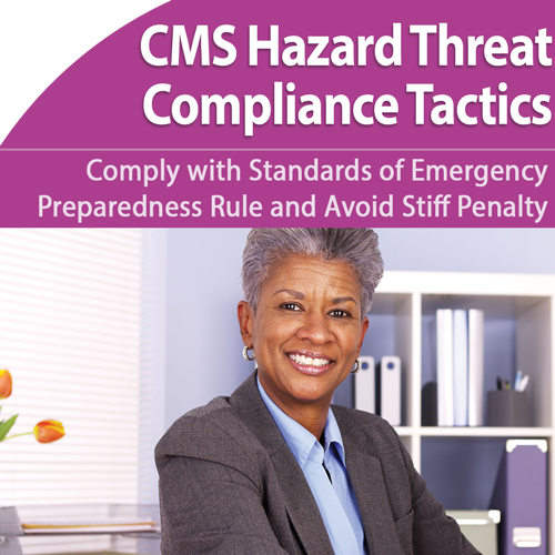 CMS Plan Requirements: Conduct a Successful Hazard Vulnerability Assessment