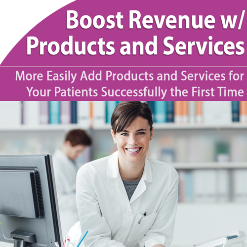 Ancillary Products and Services: Boost Revenue by Adding the Right Items for Your Practice