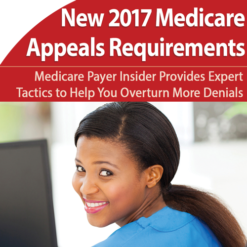 Appeals: Master New 2017 Medicare Guidelines