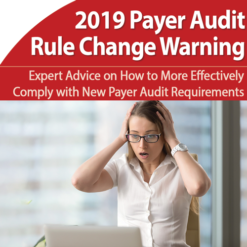 2019 Payer Audit Increases: Avoid Getting Targeted - February 27th @ 1pm ET