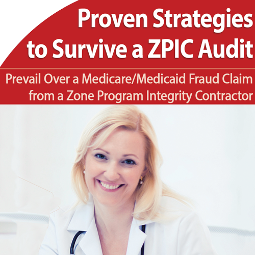 Audits: Proven Strategies to Survive a ZPIC Investigation