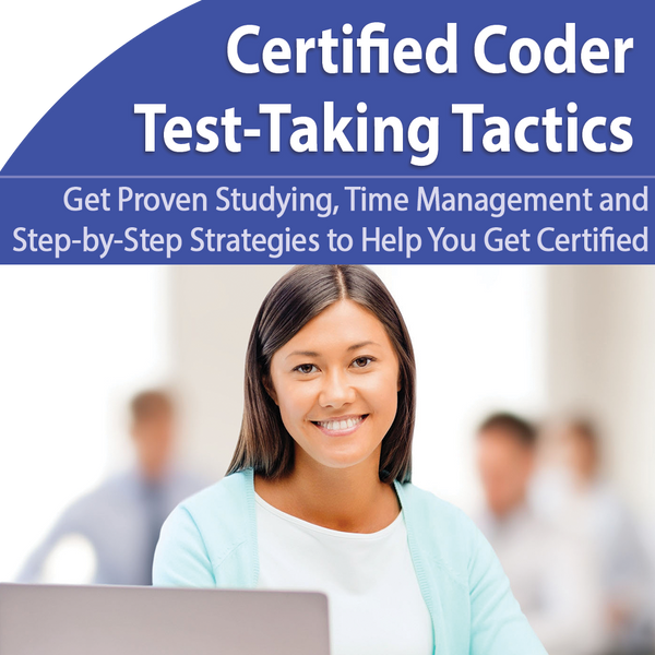 Certified Coder Exam: Study Tactics to Pass on Your First Try - September 6th @ 1pm ET