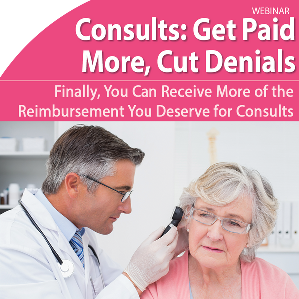 Coding for Consultations: Get Paid More, Cut Denials